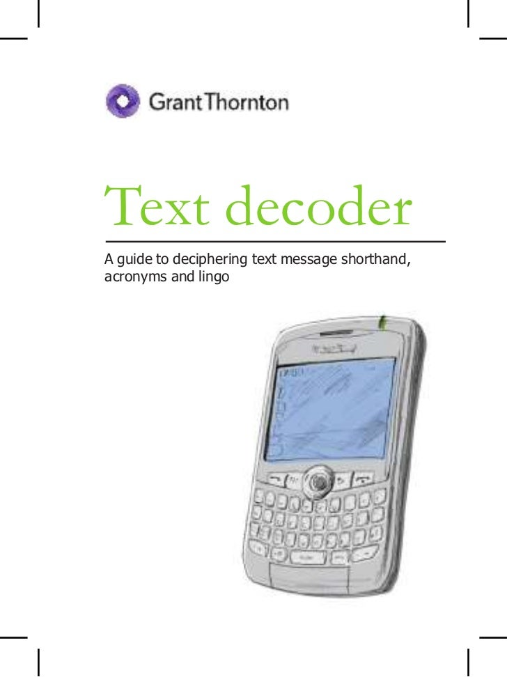 Textdecoder<br />Aguidetodecipheringtextmessageshorthand,<br />acronymsandlingo<br />