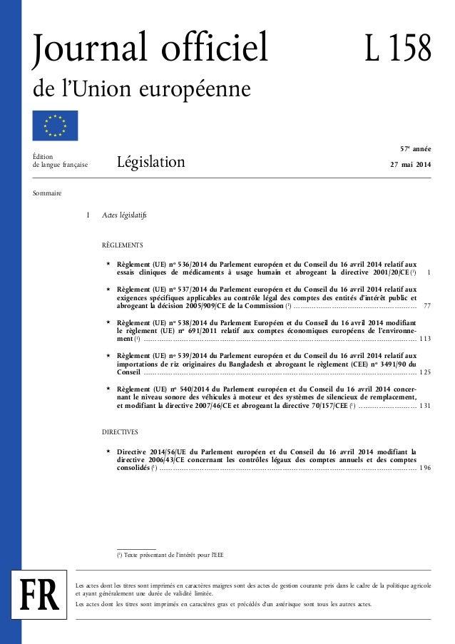 I Actes législatifs RÈGLEMENTS ★ Règlement (UE) no 536/2014 du Parlement européen et du Conseil du 16 avril 2014 relatif a...