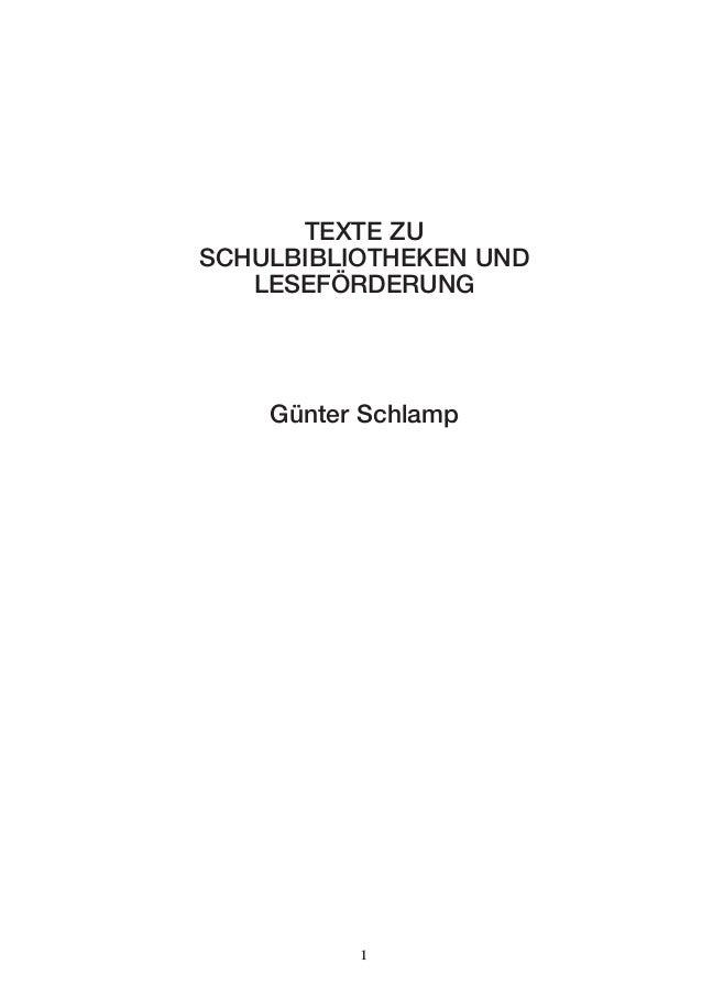 1 TEXTE ZU SCHULBIBLIOTHEKEN UND LESEFÖRDERUNG Günter Schlamp