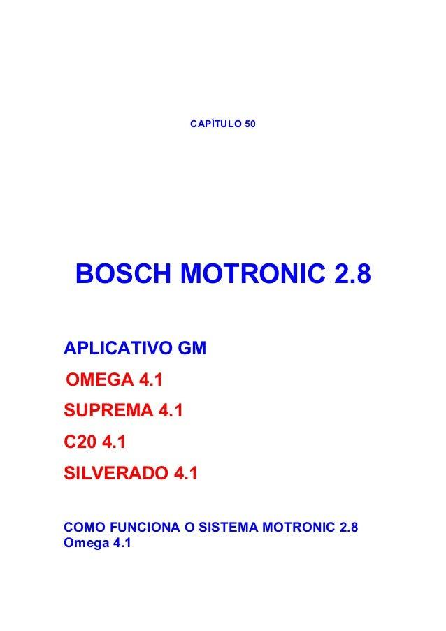 CAPÍTULO 50 BOSCH MOTRONIC 2.8 APLICATIVO GM OMEGA 4.1 SUPREMA 4.1 C20 4.1 SILVERADO 4.1 COMO FUNCIONA O SISTEMA MOTRONIC ...