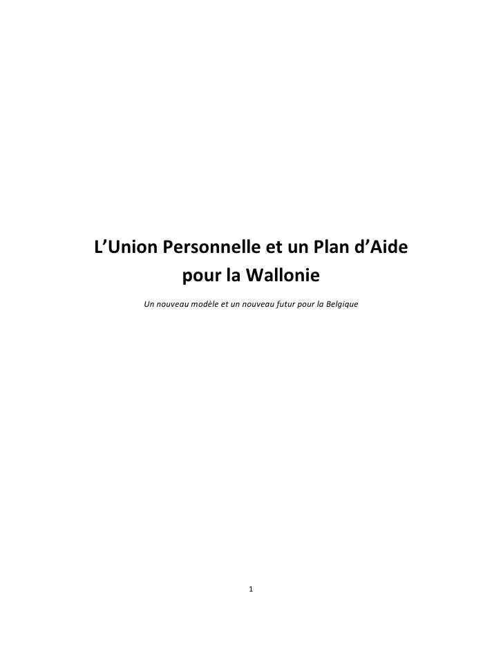 L'Union Personnelle et un Plan d'Aide           pour la Wallonie      Un nouveau modèle et un nouveau futur pour la Belgiq...