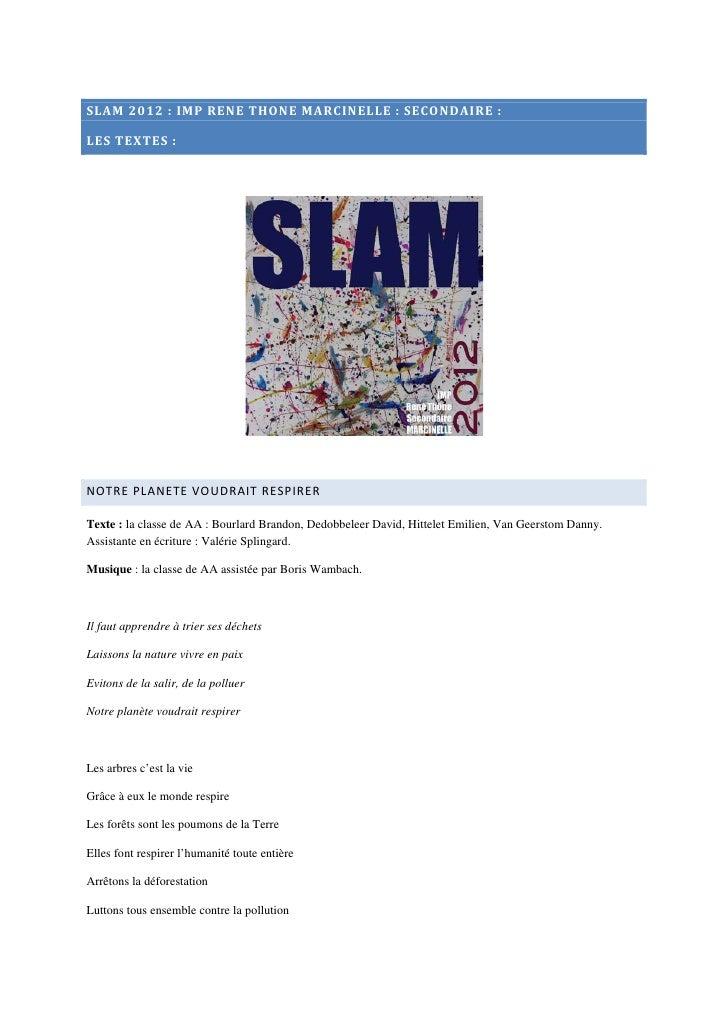 SLAM 2012 : IMP RENE THONE MARCINELLE : SECONDAIRE :LES TEXTES :NOTRE PLANETE VOUDRAIT RESPIRERTexte : la classe de AA : B...