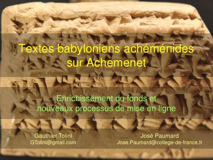 Textes babyloniens achéménidessur Achemenet<br />Enrichissement du fonds et<br />nouveaux processus de mise en ligne<br />...