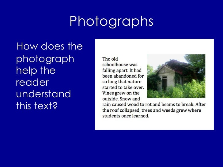 Photographs <ul><li>How does the photograph help the reader understand this text? </li></ul>