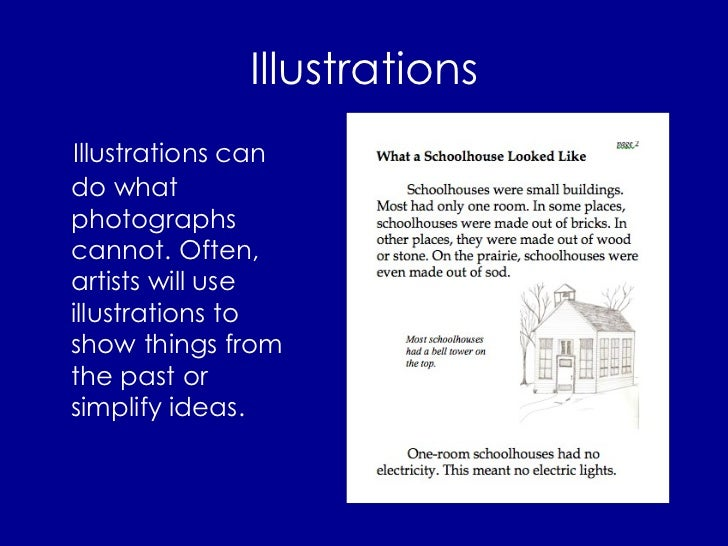 Illustrations <ul><li>Illustrations can do what photographs cannot. Often, artists will use illustrations to show things f...