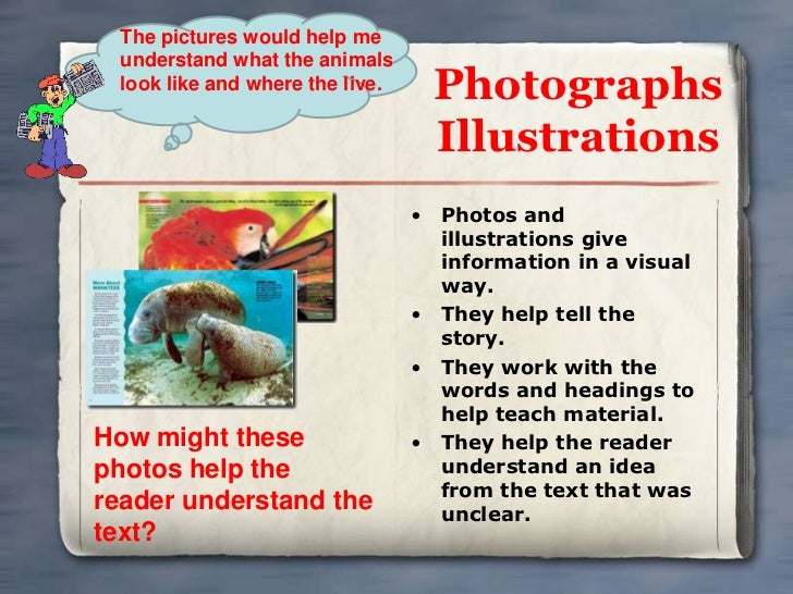 The pictures would help me understand what the animals look like and where the live.    Photographs                       ...