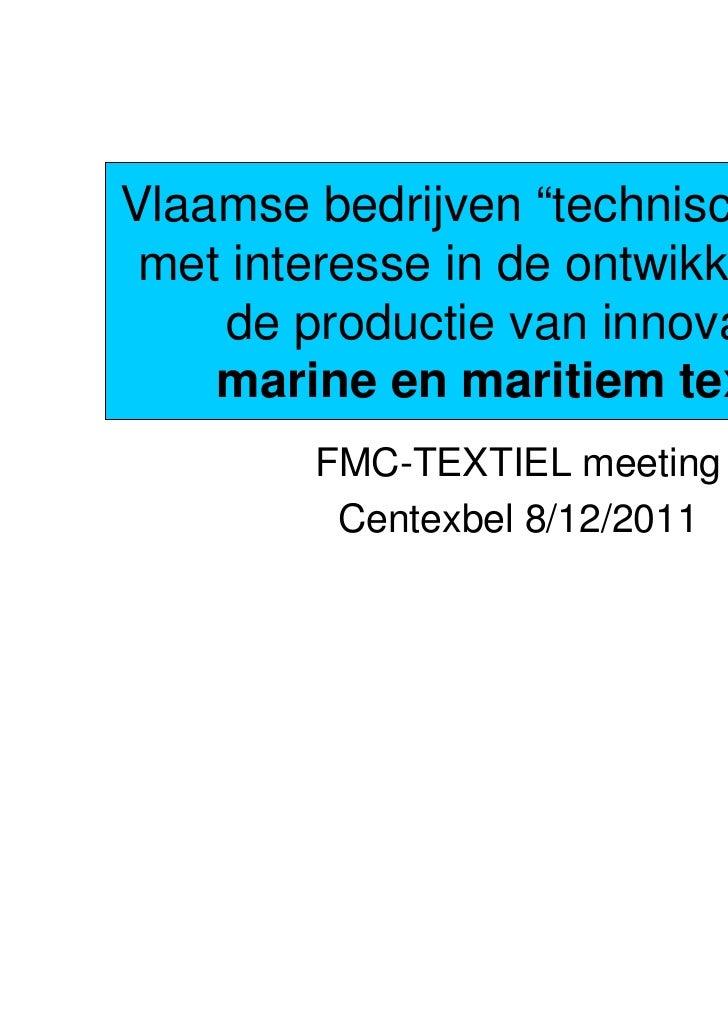 """Vlaamse bedrijven """"technisch textiel"""" met interesse in de ontwikkeling en    de productie van innovatief    marine en mari..."""