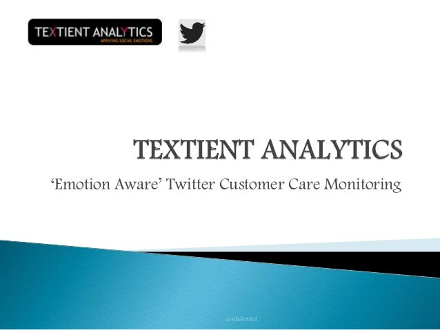 'Emotion Aware' Twitter Customer Care Monitoring confidential