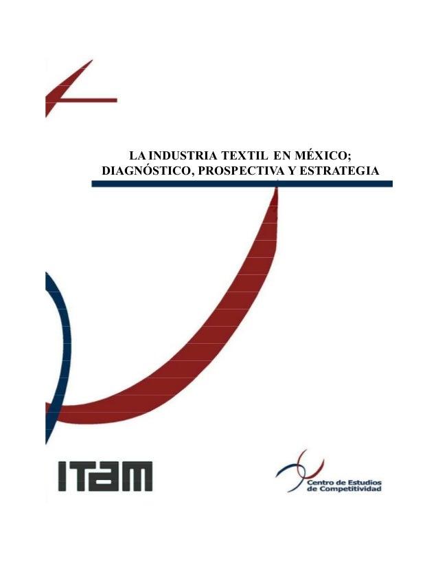 LAINDUSTRIA TEXTIL EN MÉXICO;DIAGNÓSTICO, PROSPECTIVA Y ESTRATEGIA