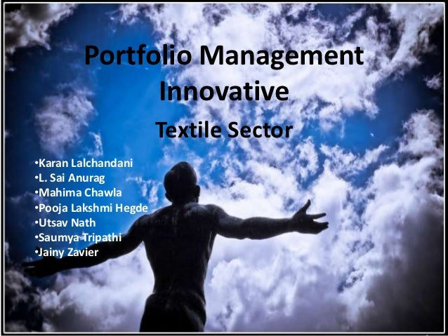 Portfolio Management              Innovative                       Textile Sector•Karan Lalchandani•L. Sai Anurag•Mahima C...