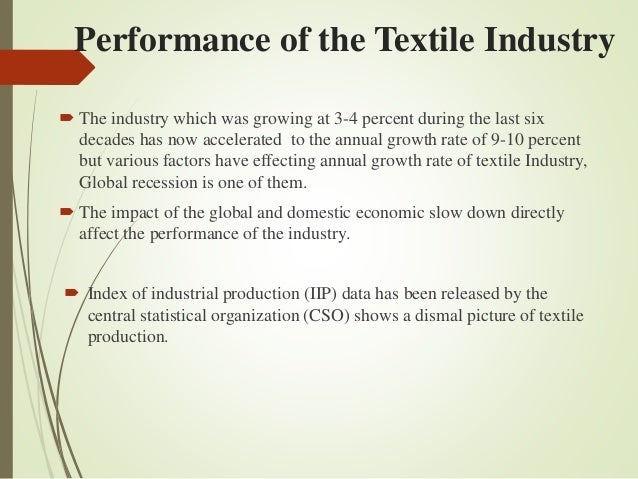 industry analysis of textile industry This report analyzes the textile industry including global risks, market value, strengths and weaknesses, latest trends and recent evolutions.