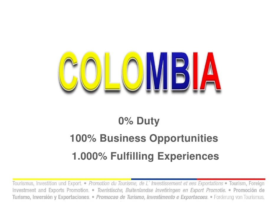 Opportunies With Our New Free Trade Agreement Colombia Usa In The A