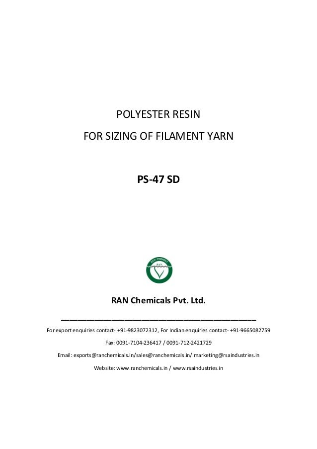 POLYESTER RESIN FOR SIZING OF FILAMENT YARN PS-47 SD RAN Chemicals Pvt. Ltd. _____________________________________________...