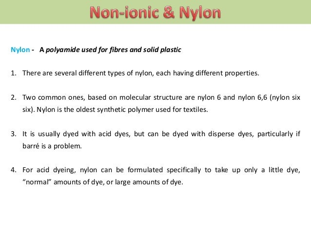 Nylon - A polyamide used for fibres and solid plastic 1. There are several different types of nylon, each having different...
