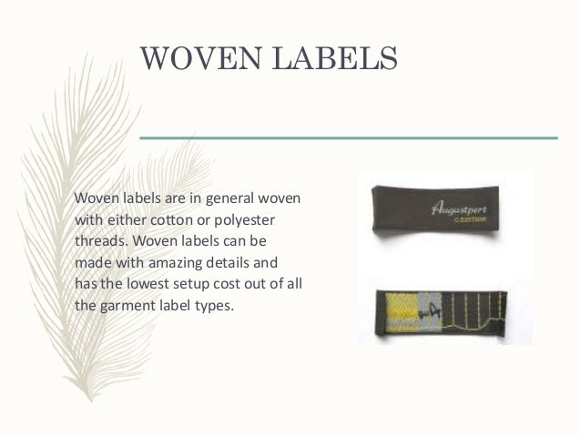WOVEN LABELS Woven labels are in general woven with either cotton or polyester threads. Woven labels can be made with amaz...