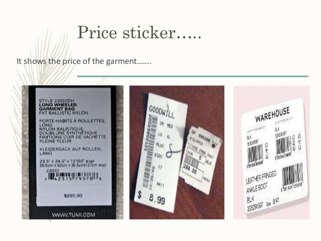 Price sticker….. It shows the price of the garment…….