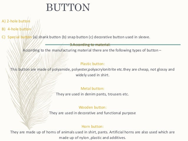 BUTTON A) 2-hole button B) 4-hole button C) Special button (a) shank button (b) snap button (c) decorative button used in ...