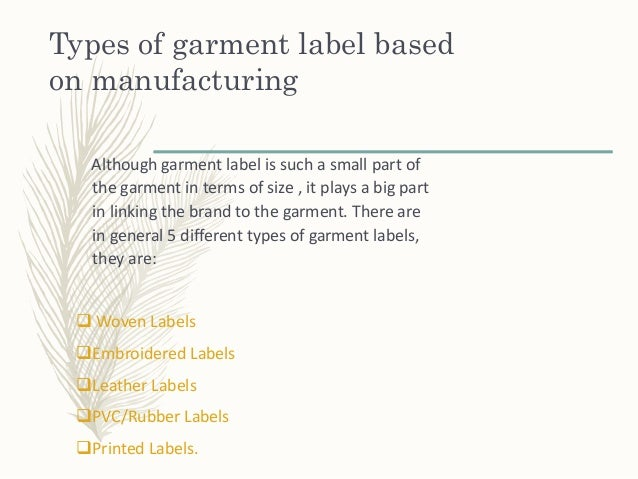 Types of garment label based on manufacturing Although garment label is such a small part of the garment in terms of size ...