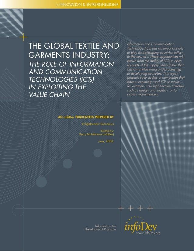 www.infoDev.orgInformation forDevelopment Programwww.infoDev.org+ innovation & entrepreneurshipThe Global Textile andGarme...