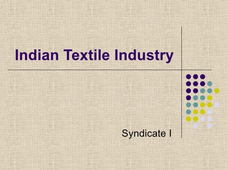 Indian Textile Industry Syndicate I