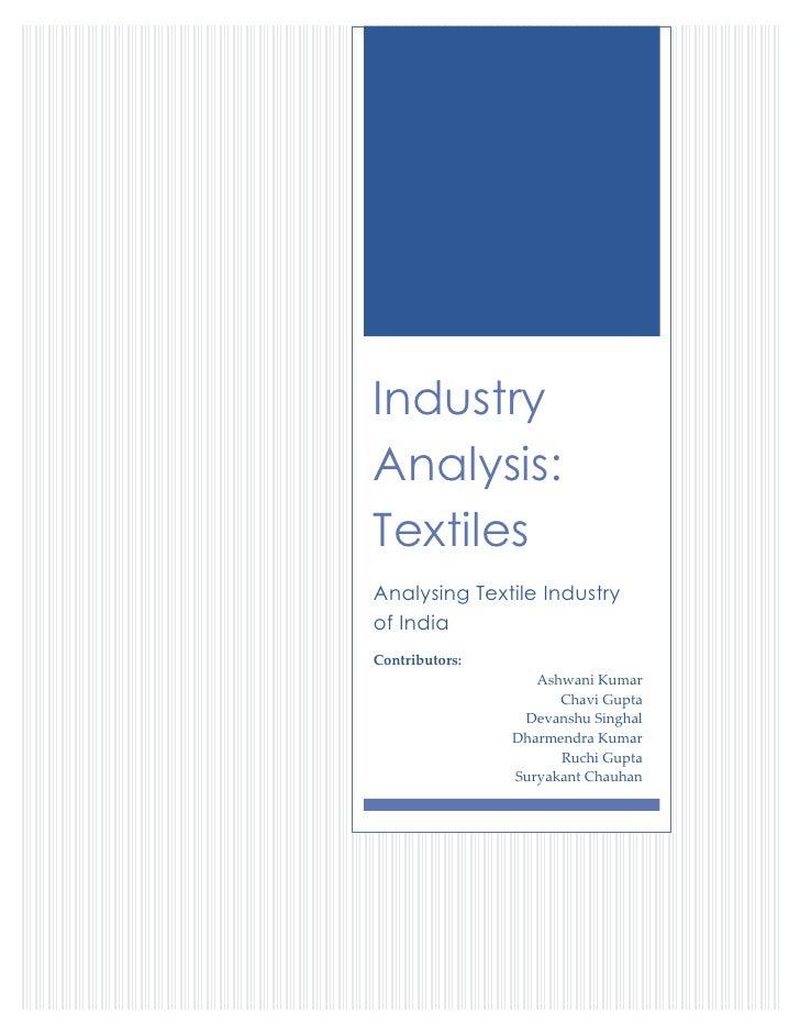 IndustryAnalysis:TextilesAnalysing Textile Industryof IndiaContributors:                   Ashwani Kumar                  ...
