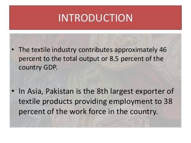 textile industry profile This industry plays an important role in the country's economy as shown in table 1 table 1: key indicators for textile/garment industry source: instat , 1999-2002 garment industry production has been increased progressively, as a result of attractiveness of cheap labor found by foreign investors for their outward processing productions.