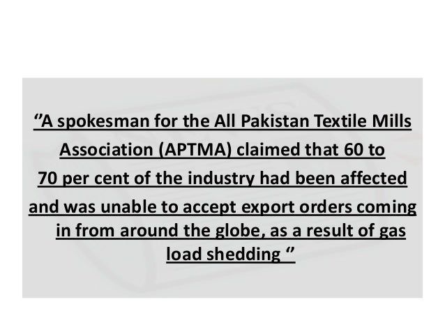 pakistan textile sector facing new challanges The all pakistan textile mills association blames the government for the crisis this has created liquidity crunch in the textile sector textile industry is one of the major dollar earning sectors of the the export sector of the country is also facing the challenges of high cost of.