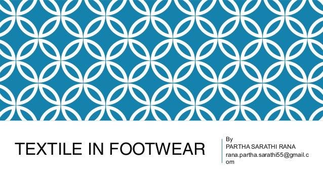 TEXTILE IN FOOTWEARByPARTHA SARATHI RANArana.partha.sarathi55@gmail.com