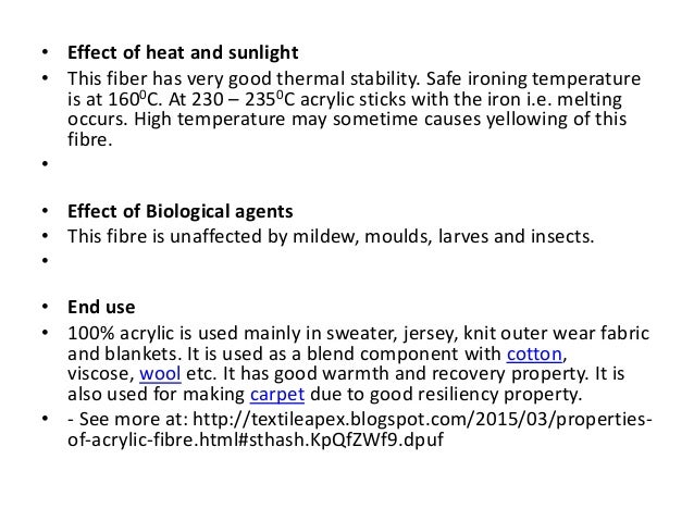 • Effect of heat and sunlight • This fiber has very good thermal stability. Safe ironing temperature is at 1600C. At 230 –...