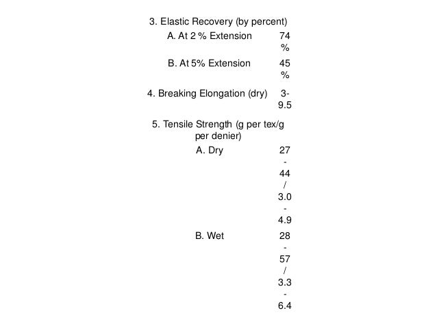 3. Elastic Recovery (by percent) A. At 2 % Extension 74 % B. At 5% Extension 45 % 4. Breaking Elongation (dry) 3- 9.5 5. T...