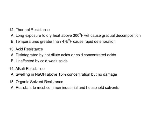 12. Thermal Resistance A. Long exposure to dry heat above 300 0 F will cause gradual decomposition B. Temperatures greater...