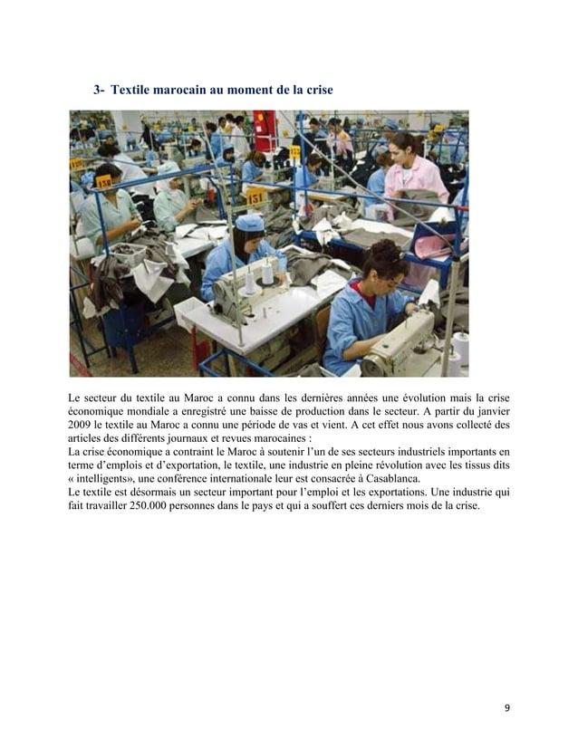 3- Textile marocain au moment de la criseLe secteur du textile au Maroc a connu dans les dernières années une évolution ma...