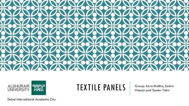 TEXTILE PANELS Group: Azra Maliha, Sabra Hassan and Samar Tabir Dubai International Academic City