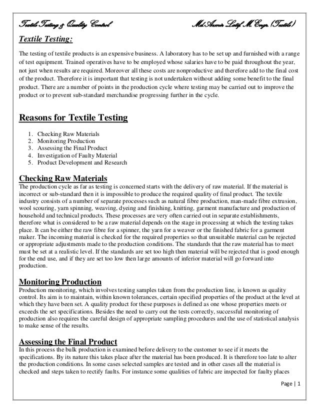 Textile Testing & Quality Control Md.Azmir Latif, M.Engr.(Textile) Page | 1 Textile Testing: The testing of textile produc...