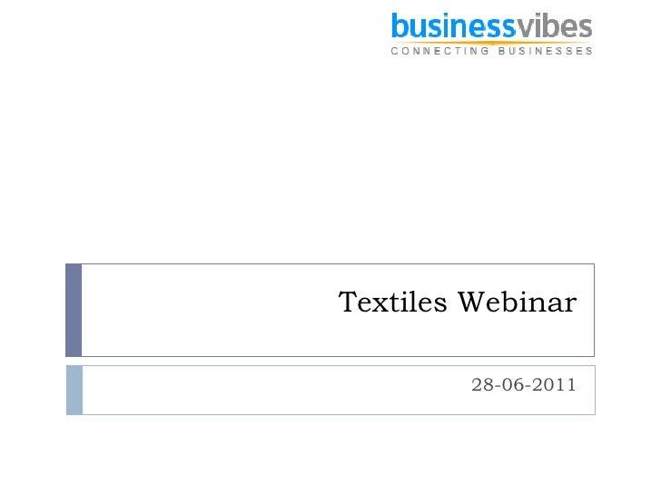 Textiles Webinar        28-06-2011