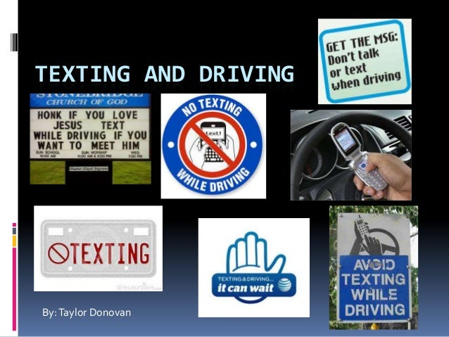 TEXTING AND DRIVINGBy:Taylor Donovan