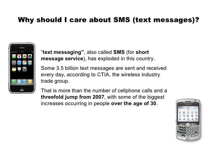 """Why should I care about SMS (text messages)? """" text messaging"""" , also called  SMS  (for  short message service ), has expl..."""