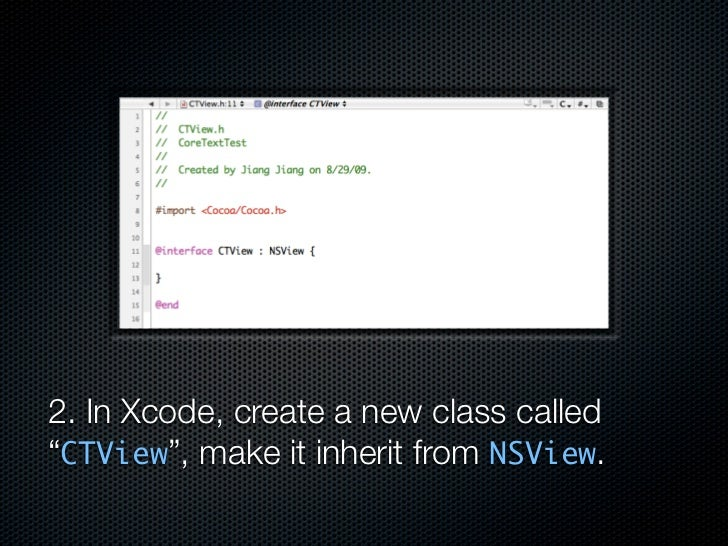 """2. In Xcode, create a new class called """"CTView"""", make it inherit from NSView."""