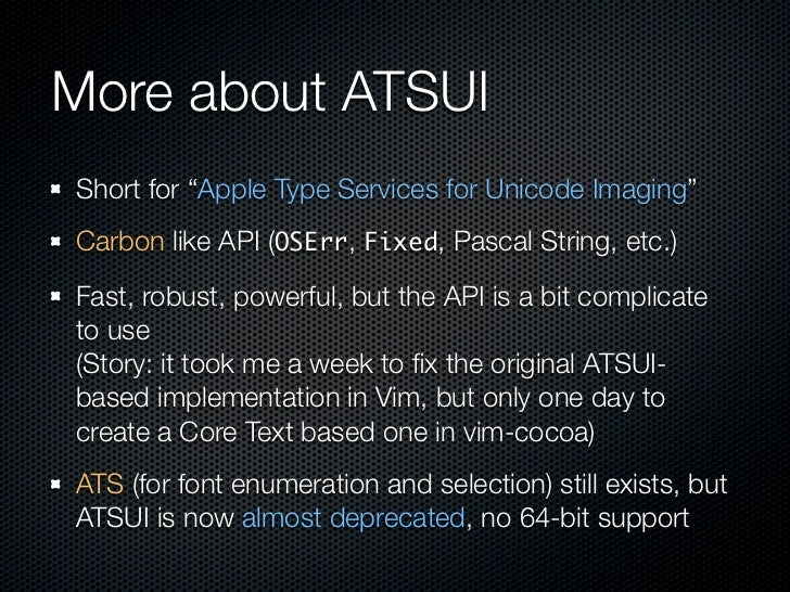 """More about ATSUI Short for """"Apple Type Services for Unicode Imaging"""" Carbon like API (OSErr, Fixed, Pascal String, etc.) F..."""