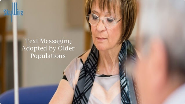 Text Messaging Adopted by Older Populations