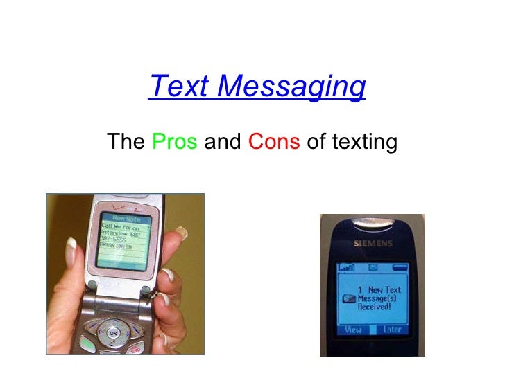 Text Messaging The  Pros  and  Cons  of texting