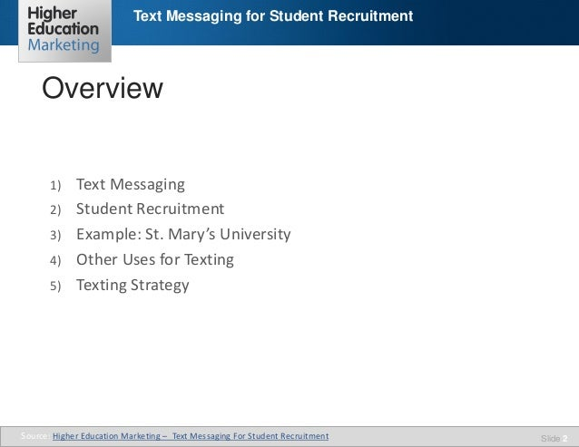 Text Messaging for Student Recruitment  Overview Text Messaging 2) Student Recruitment 3) Example: St. Mary's University 4...