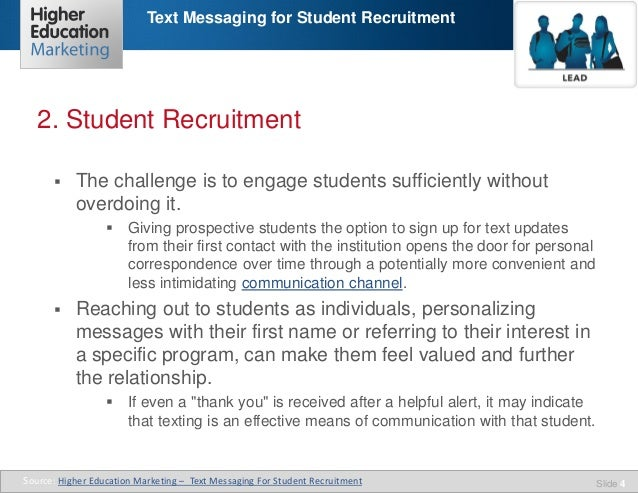 Text Messaging for Student Recruitment  2. Student Recruitment   The challenge is to engage students sufficiently without...