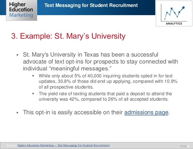 Text Messaging for Student Recruitment  3. Example: St. Mary's University   St. Mary's University in Texas has been a suc...