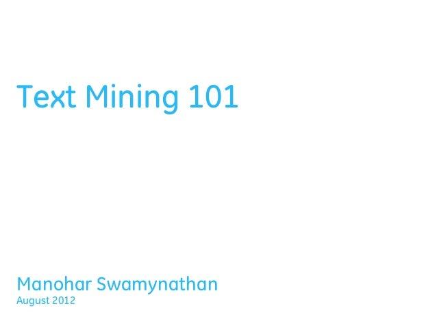 Text Mining 101 Manohar Swamynathan August 2012