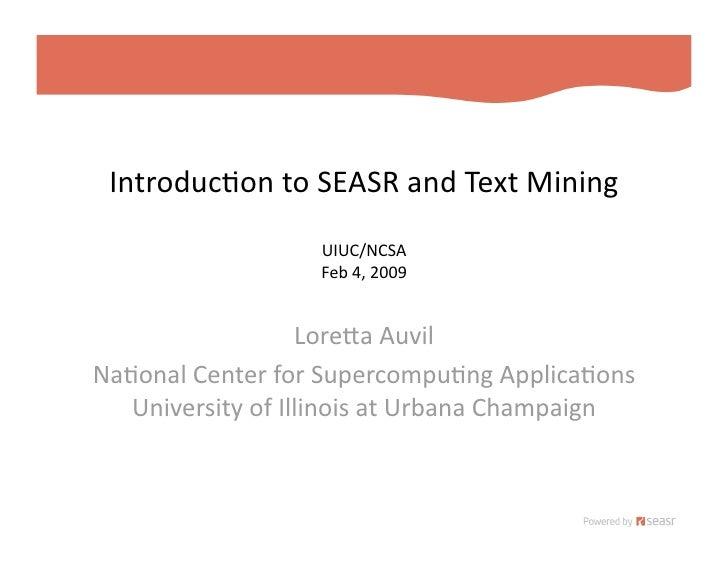 Introduc)ontoSEASRandTextMining                    UIUC/NCSA                    Feb4,2009                      L...