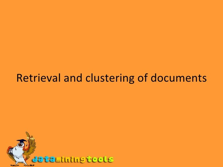 Retrieval and clustering of documents
