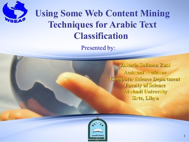 Using Some Web Content Mining   Techniques for Arabic Text         Classification         Presented by:                   ...