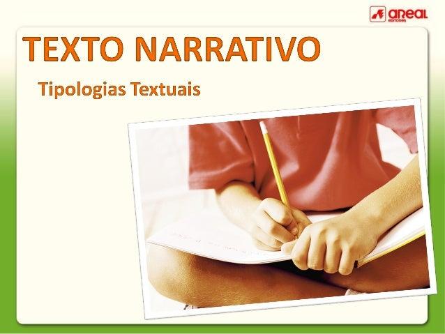 Texto narrativo Conteúdo  Estrutura Gramática  Exercício 1 Exercício 2  Os textos narrativos servem para contar histórias....
