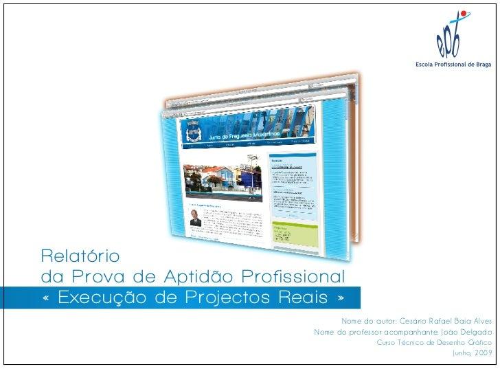 Relatório da Prova de Aptidão Profissional « Execução de Projectos Reais »                                   Nome do autor...